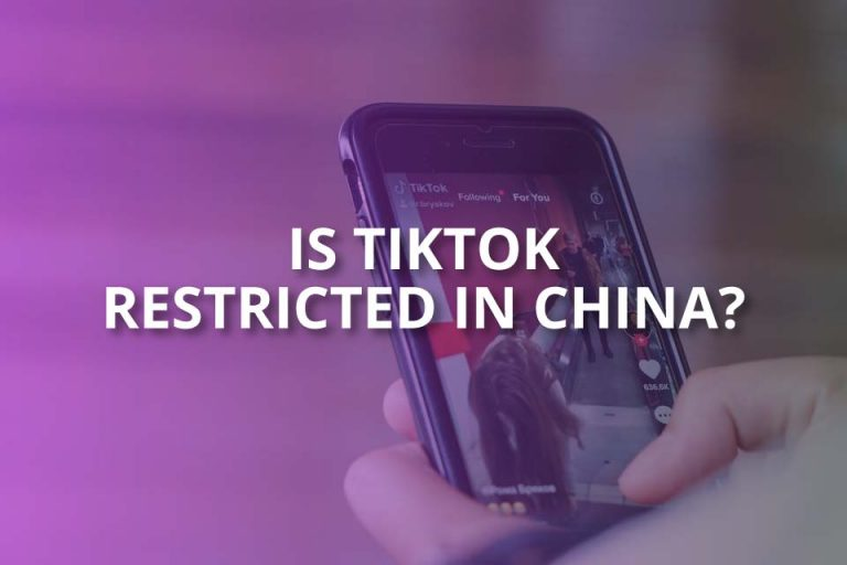 Is TikTok Restricted in China? – Learn Now!
